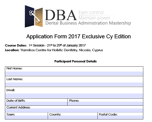 Application Form Cyprus – DBA Dental Business Administration on travel forms, training forms, long term care forms, surgical forms, pharmacy forms, restaurant forms, chiropractic forms, massage forms, basic physical exam forms, insurance forms, gynecology forms, emergency forms, medical forms, wellness forms, anesthesia forms, veterinary forms, army periodic health assessment forms, internet forms, std forms, optometry forms,